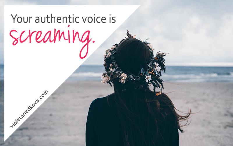 When your authentic voice screams, do you listen?