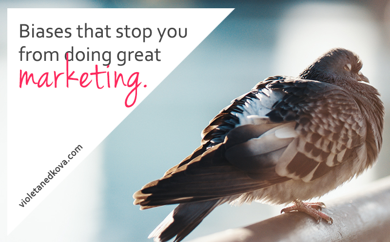 Are these biases stopping you from doing great marketing?