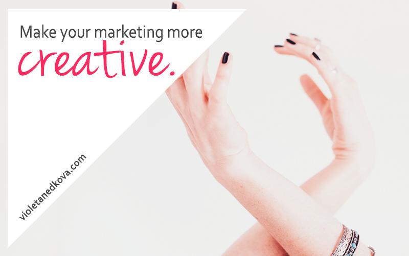 Make your marketing more creative, rebels! | Violeta Nedkova