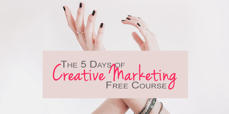 5 Days of Creative Marketing: Find the Balance Between Strategy and Creativity for Your Business
