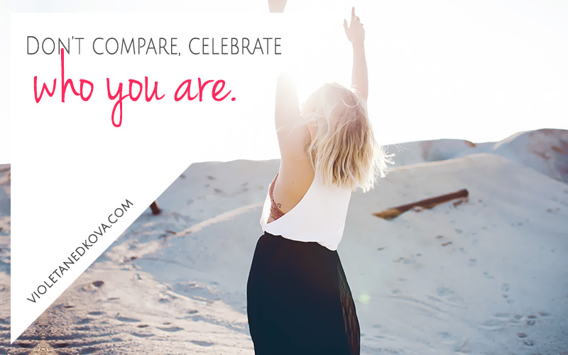 Stop comparing yourself to others. Start celebrating the rebel that you are!