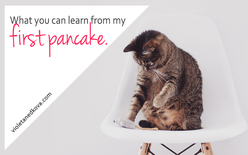 Where I Learn to Edit Video and Share the Lessons of My First Pancake | Violeta Nedkova