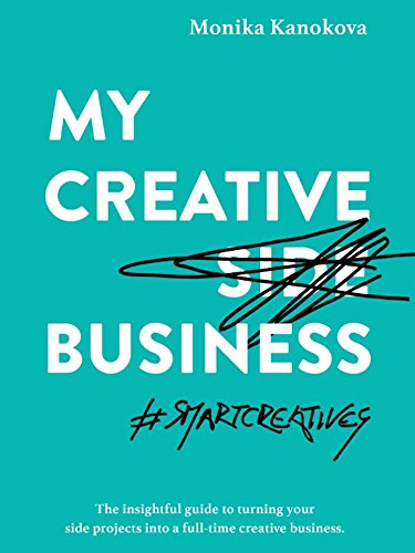 My Creative Side Business by Monika Kanokova - collection of fun creative incomes
