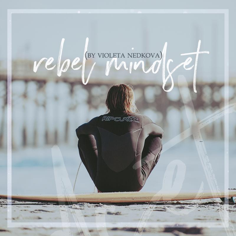 Do people get your rebel mindset? - Violeta Nedkova's Blog