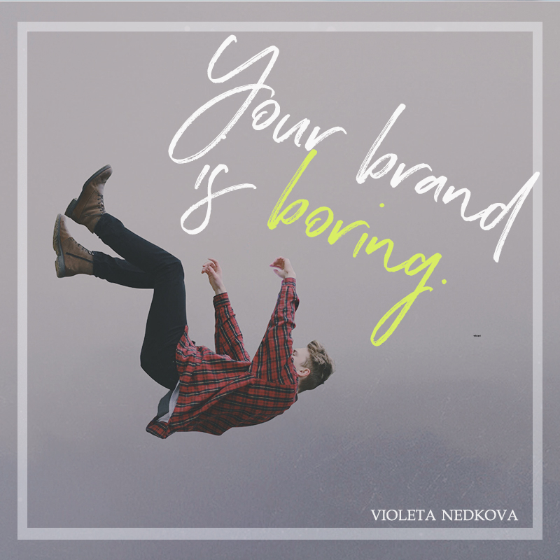You're a fun, creative person. But why is your brand so dull? >> violetanedkova.com