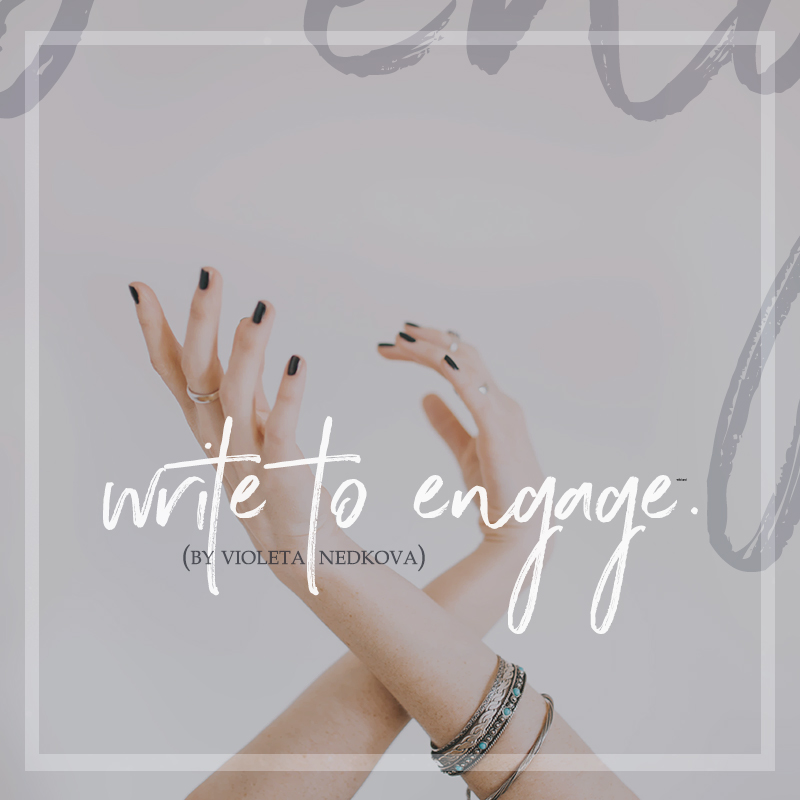 9 Steps to Making Your Writing Extra Engaging (A Guide for Bloggers) >> violetanedkova.com