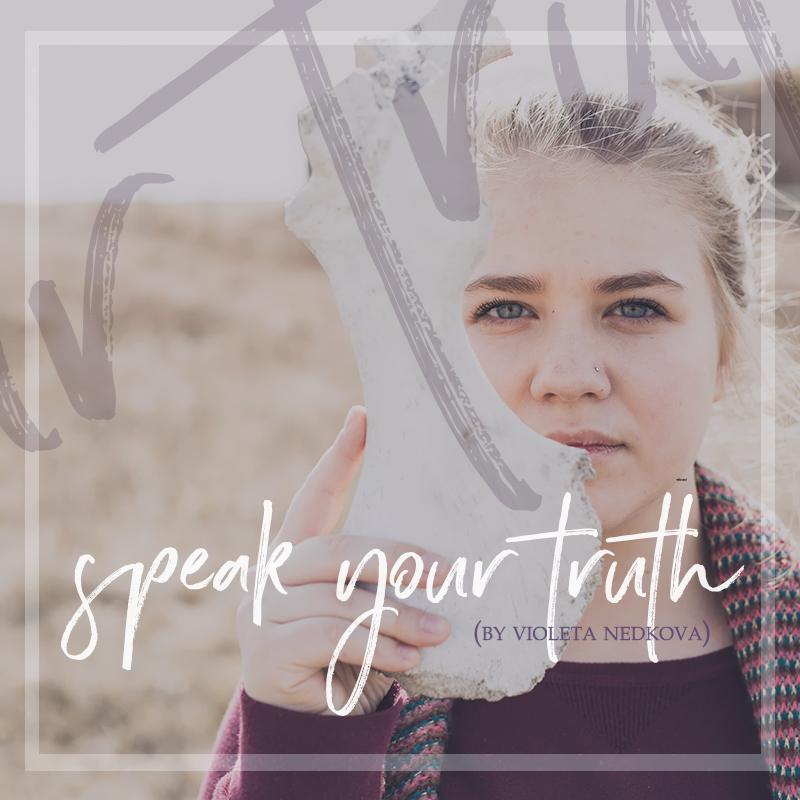 Speak your truth.