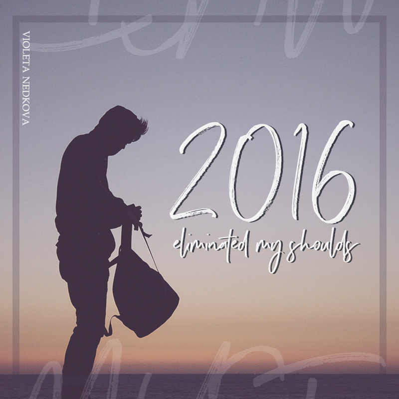 How 2016 eliminated my shoulds, so only musts remained. A new year's roundup.