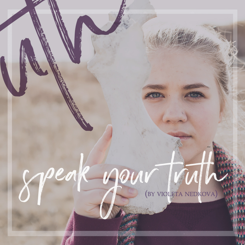 speak your truth FINALLY.jpg
