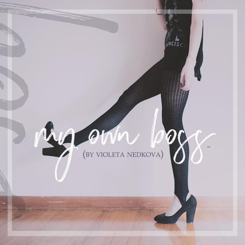 How I became my own boss (by Violeta Nedkova)