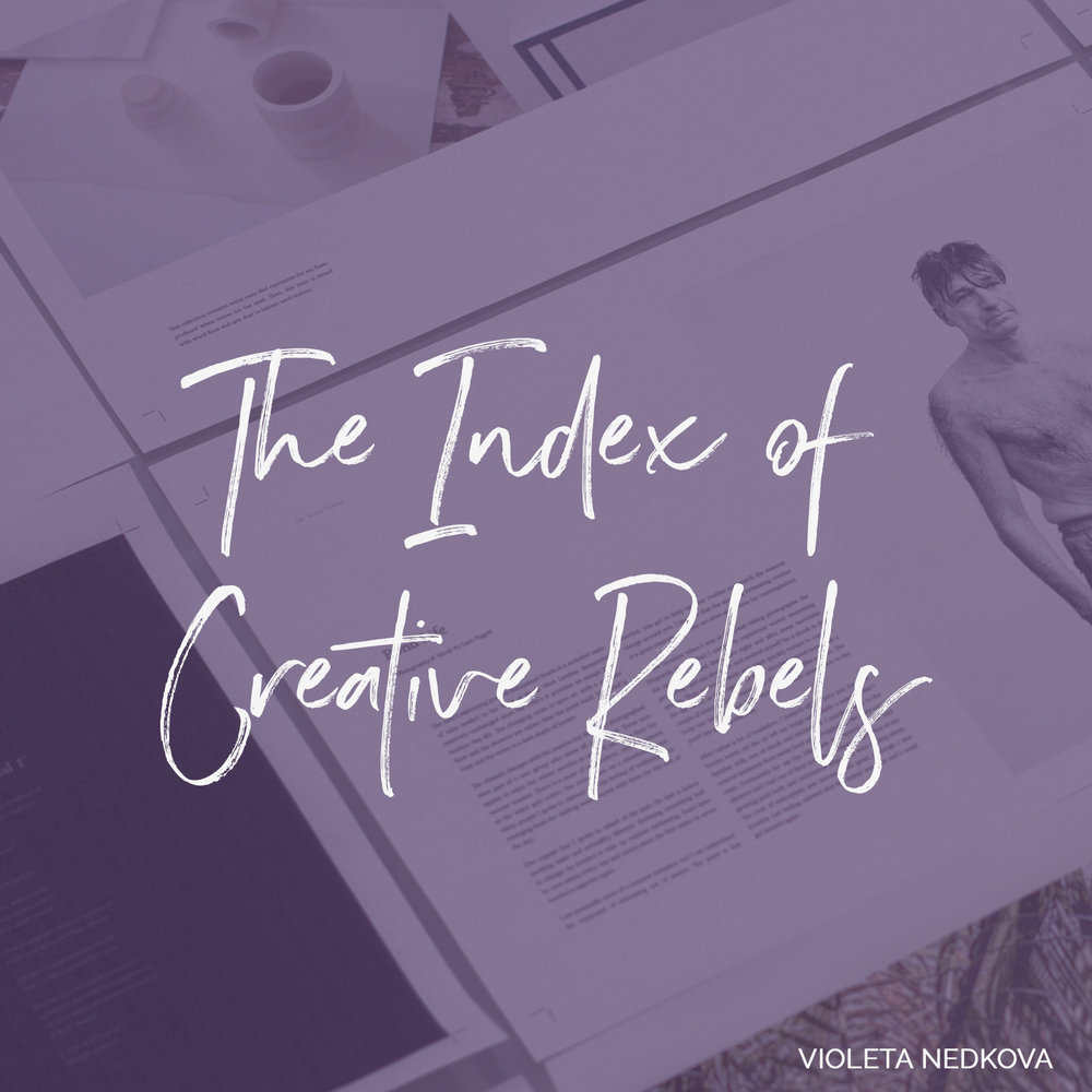 The Index of Creative Rebels is a curation of my top 30 choices of rebels who will blow your hat off. This is the 2.0 version.