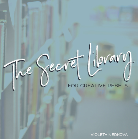 The Secret Library for Creative Rebels via Violeta Nedkova