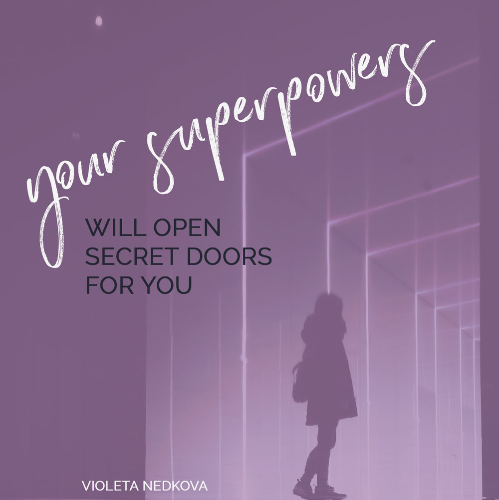 You're tired of their blueprints and KNOW it's time to bet on your strengths. But what are they? The Superpowers mini-guide will help you discover and harness them.