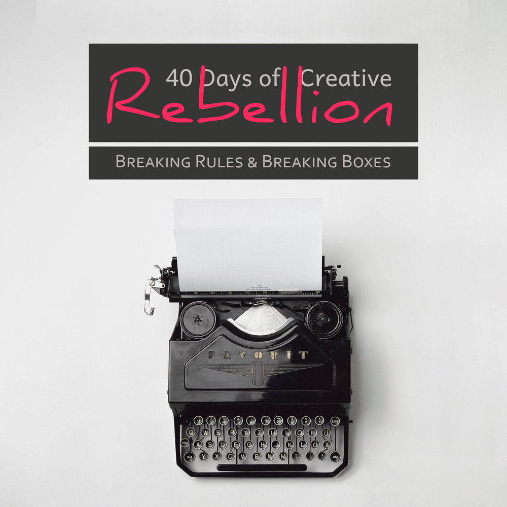 Forget their BS and try rebelling with me. The 40 Days of Creative Rebellion handbook will give you a daily prompt and examples to illustrate how awesome it is.