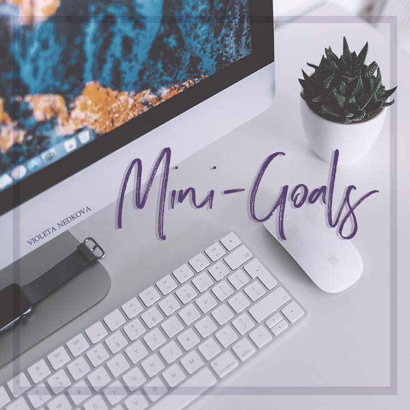How can you set goals and not become completely overwhelmed? It has something to do with mini-goals.