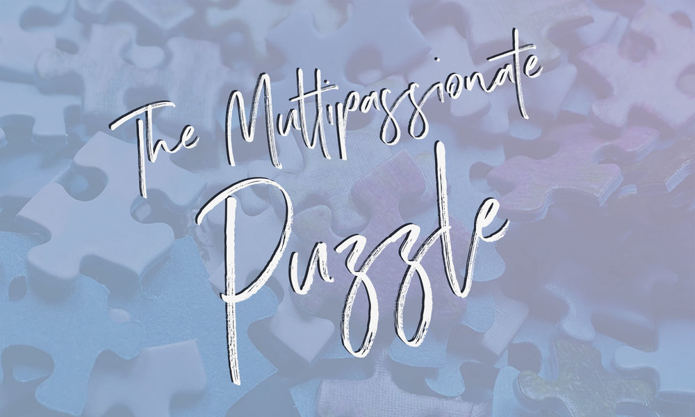 The Multipassionate Puzzle - the course for people with too many interests who want to integrate their interests into the ultimate creative path or business.