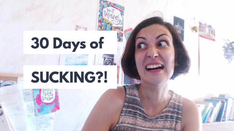 The 30 days of sucking challenge! | Violeta Nedkova, Creative Coach