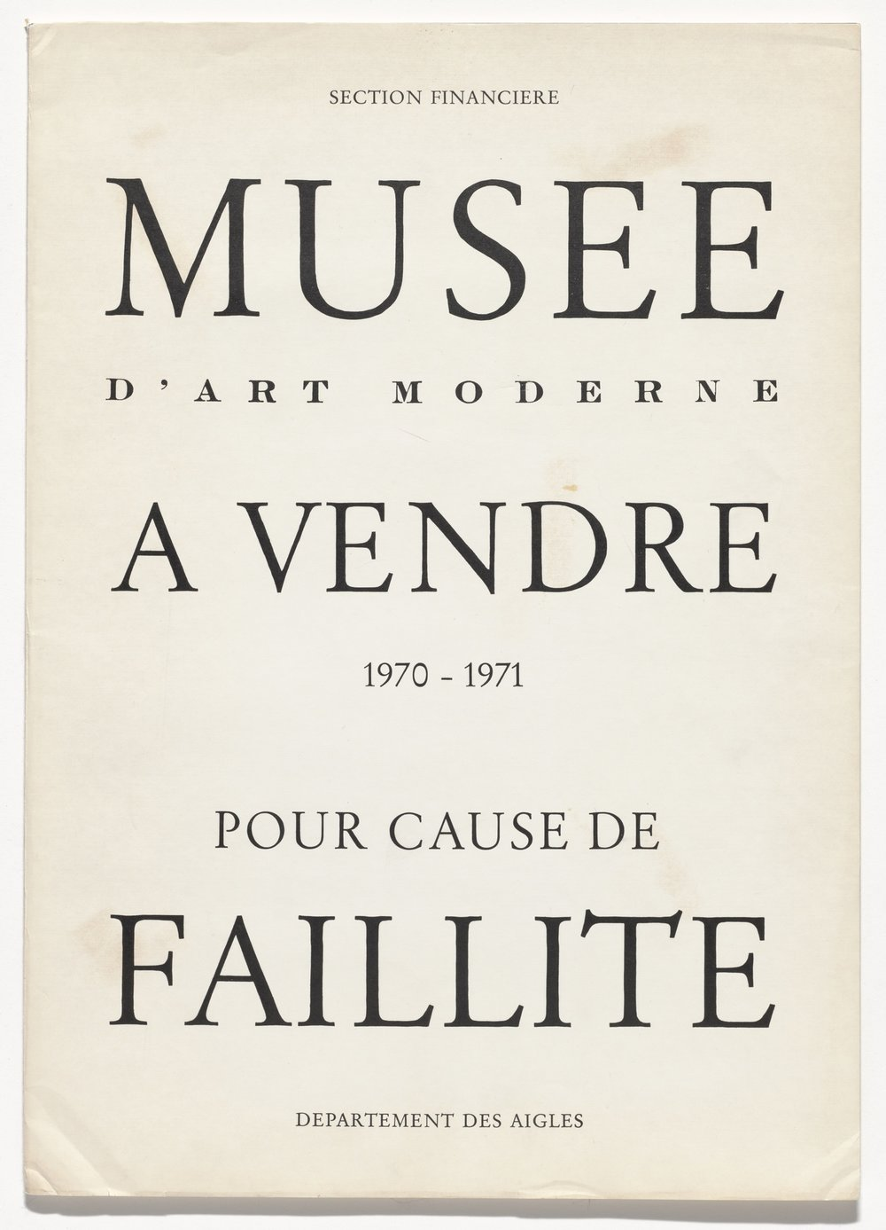 Marcel Broodthaers,  Musée d'Art Moderne à vendre – pour cause de faillite (Museum of Modern Art for sale – due to bankruptcy). 1970–71. Artist's book, letterpress printed dust jacket wrapped around catalogue of Kӧlner Kunstmarkt '71 with artist's inscriptions, overall (folded, with catalogue): 17 11/16 x 12 5/8 x 5/16 in. (45 x 32 x 0.8 cm). Publisher: Galerie Michael Werner, Cologne. Edition: 19. The Museum of Modern Art, New York.