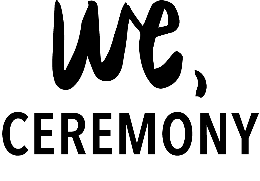 We, Ceremony