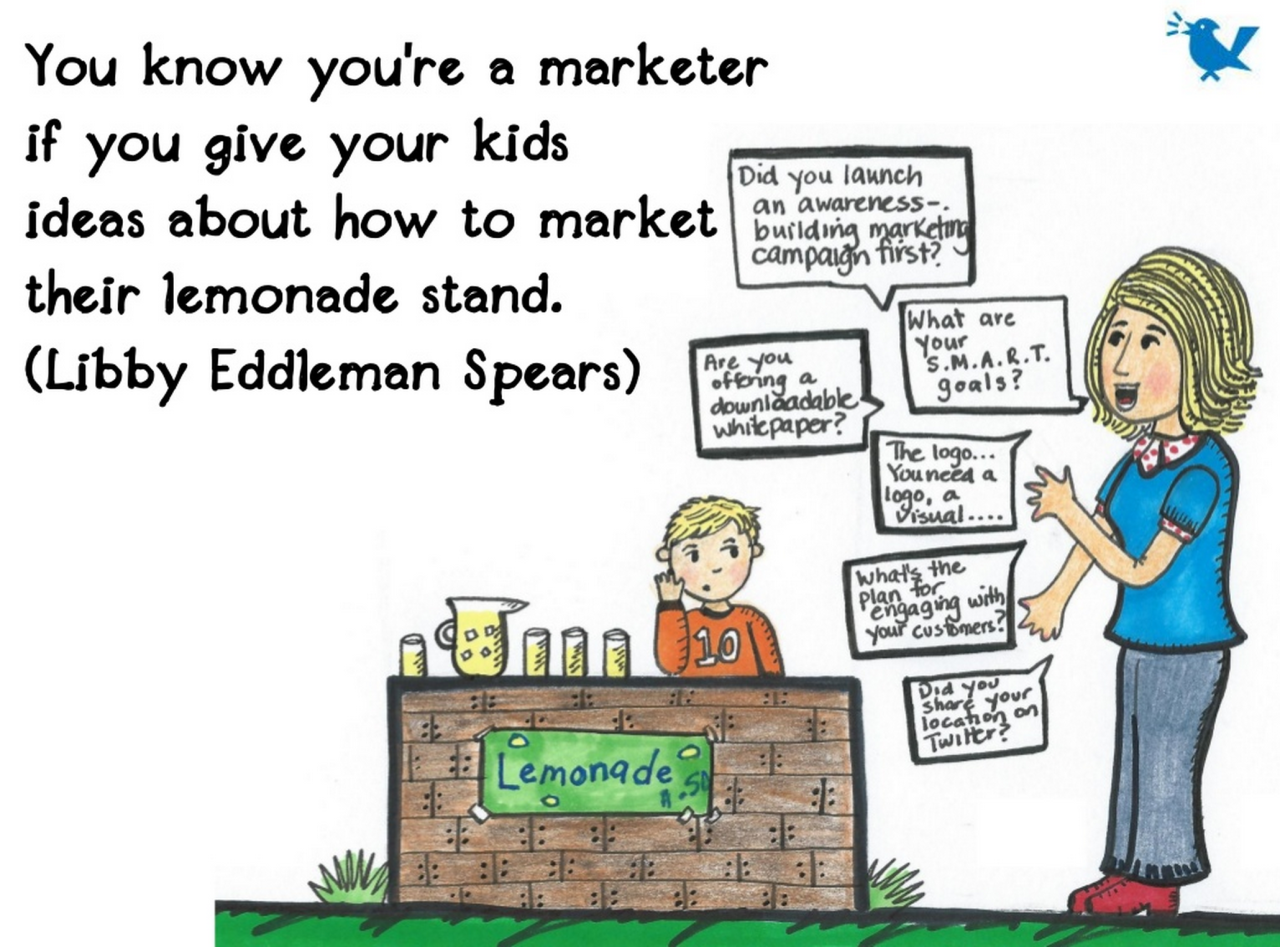 You know you're a marketer if…