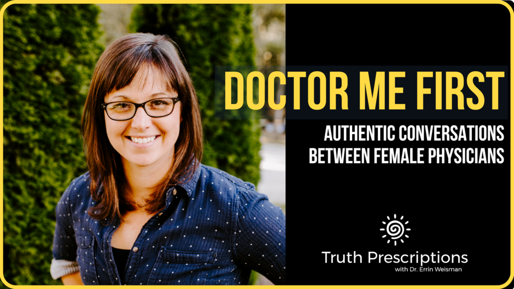 Learn more about me on my podcast, DOCTOR ME FIRST!