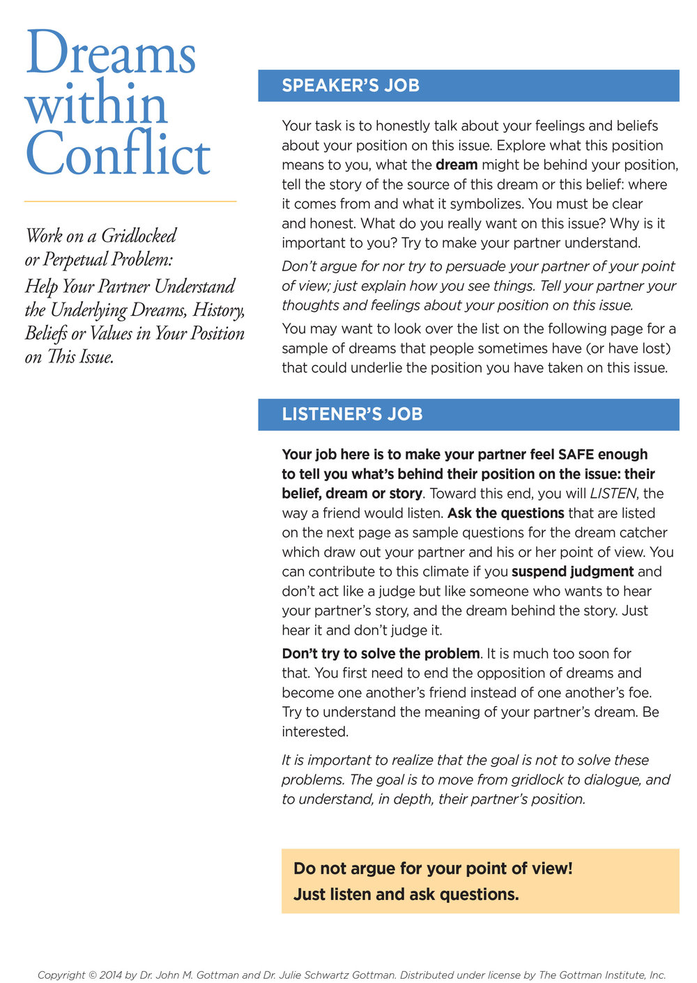 Dreams within Conflict - Use this tool when you are addressing Gridlock on a Perpetual Problem. Seek to understand underlying dreams, history, beliefs or values. Click on image for PDF.