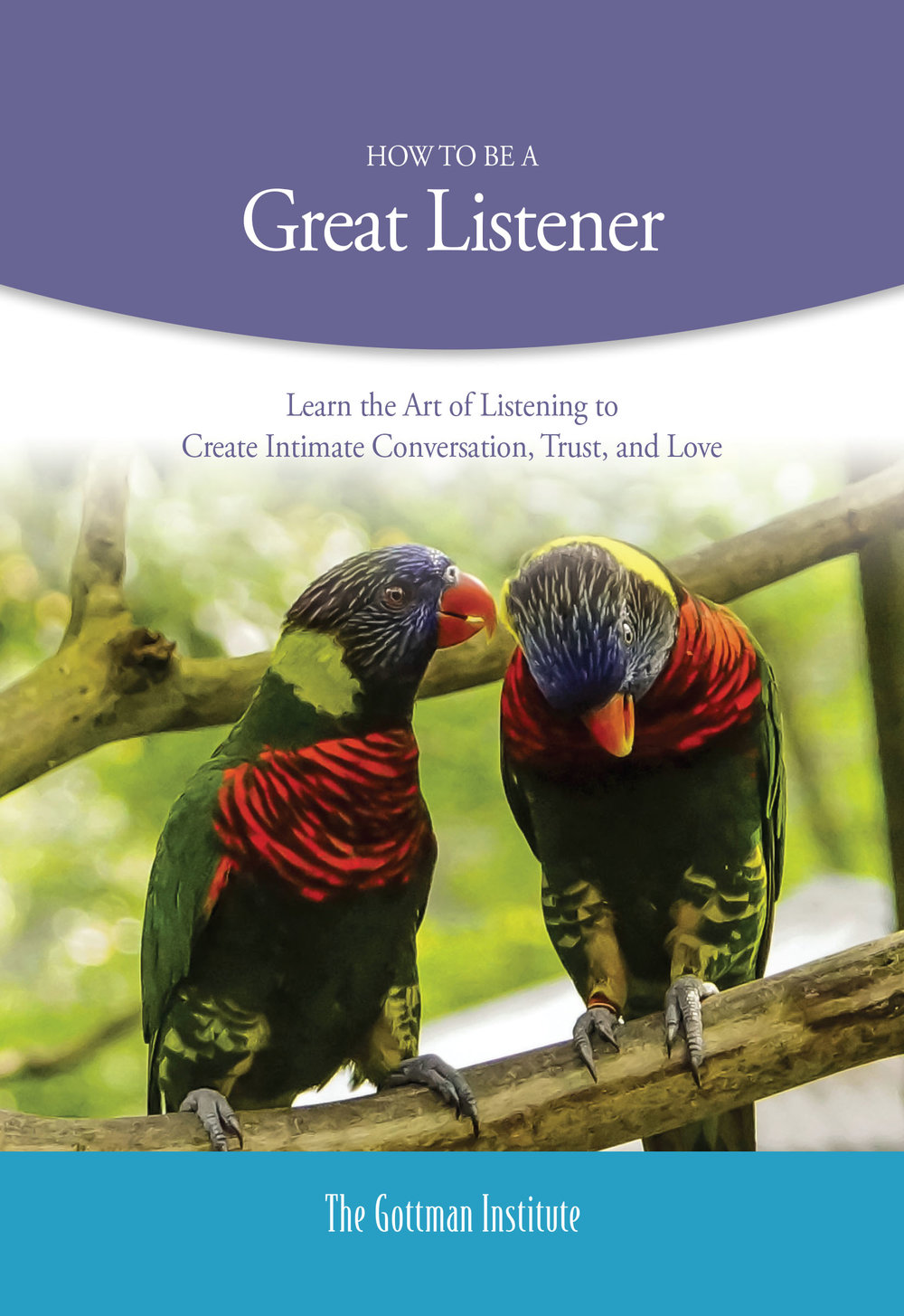Be a Great Listner - Learn the Art of Listening to Create Intimate Conversation, Trust and Love. Click on image for PDF.