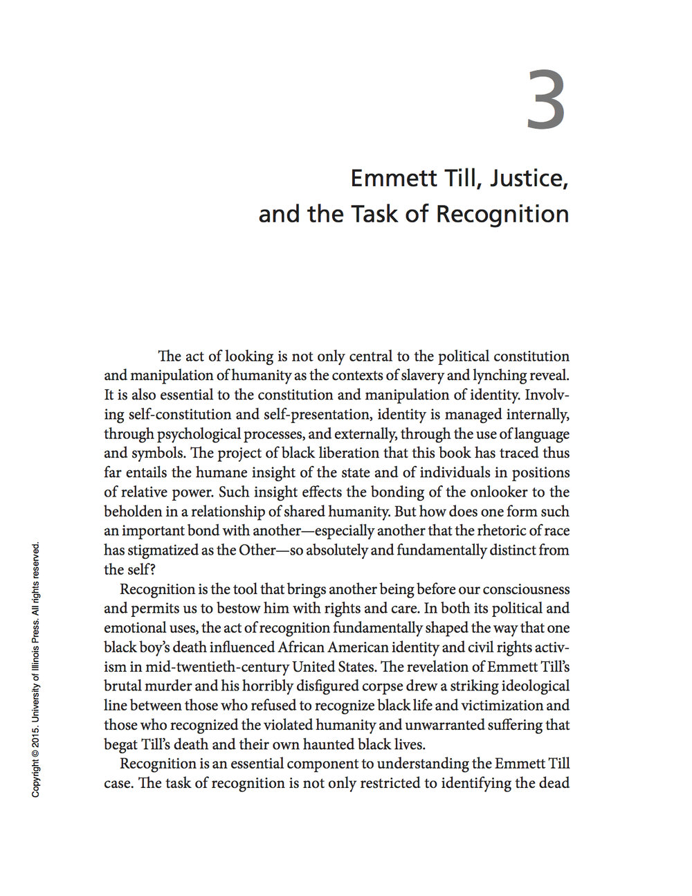 "Courtney R. Baker, ""Emmett Till, Justice, and the Task of Recognition,"" Humane Insight: Looking at Images of African American Suffering and Death (Urbana-Champaign, IL: University of Illinois Press, 2015). 69-93, n. 129-32."