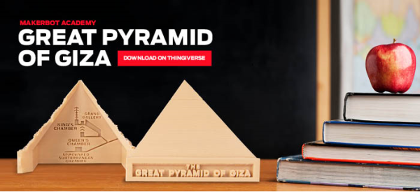 3D printing the Pyramid of Giza in the classroom. Source: MakerBot