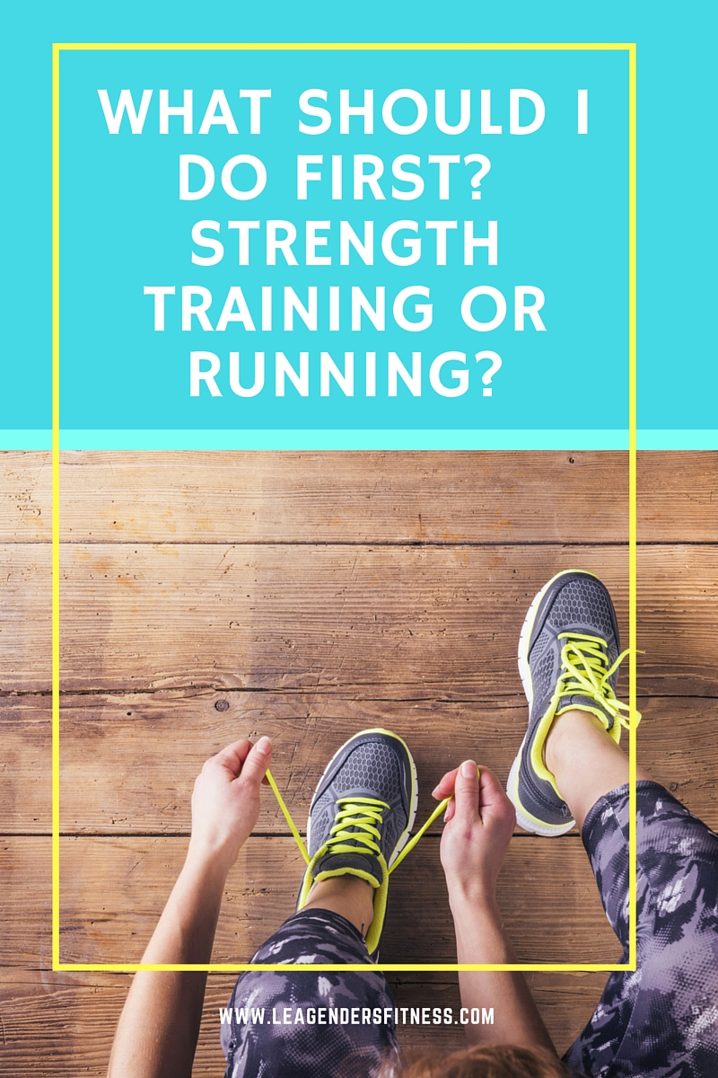 What comes first? Running or Strength Training?