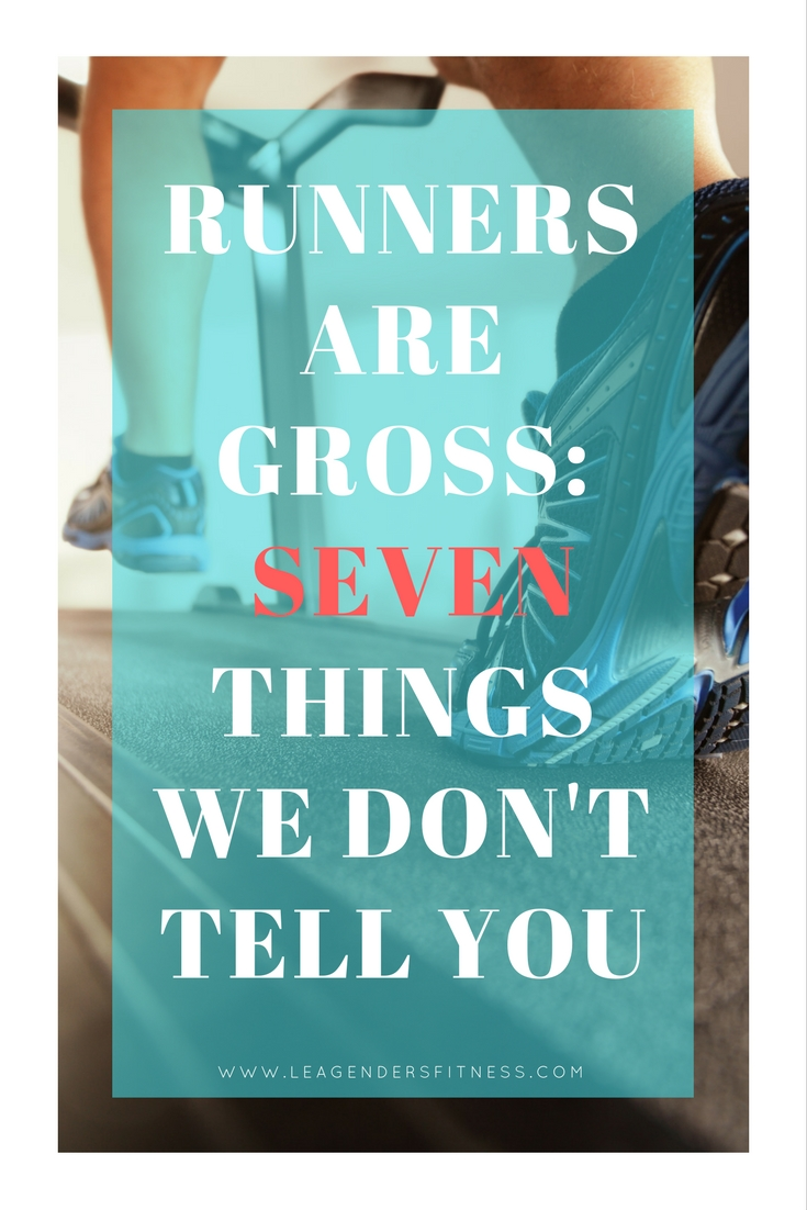 Runners are gross...