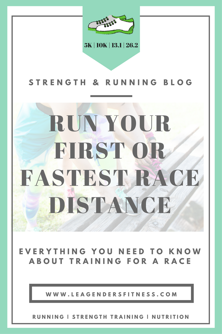 RUN YOUR FIRST OR FASTEST RACE DISTANCE.png