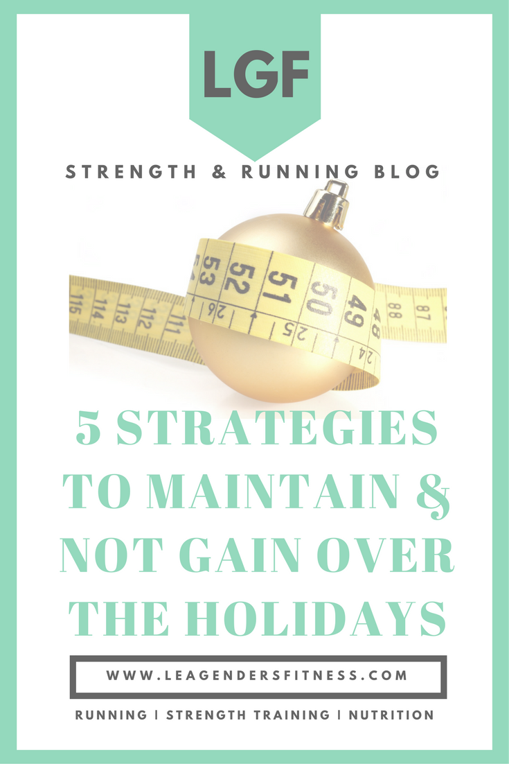 5 strategies to maintain and not gain over the holidays (1).png