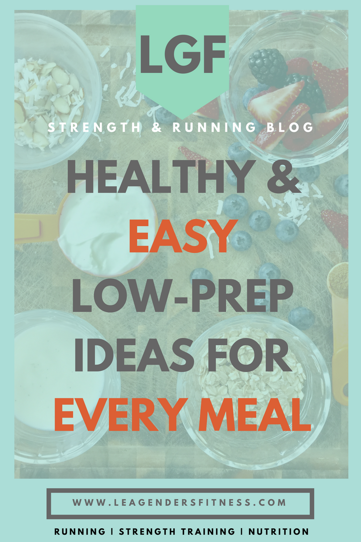 HEALTHY AND EASY LOW-PREP IDEAS FOR EVERY MEAL.png