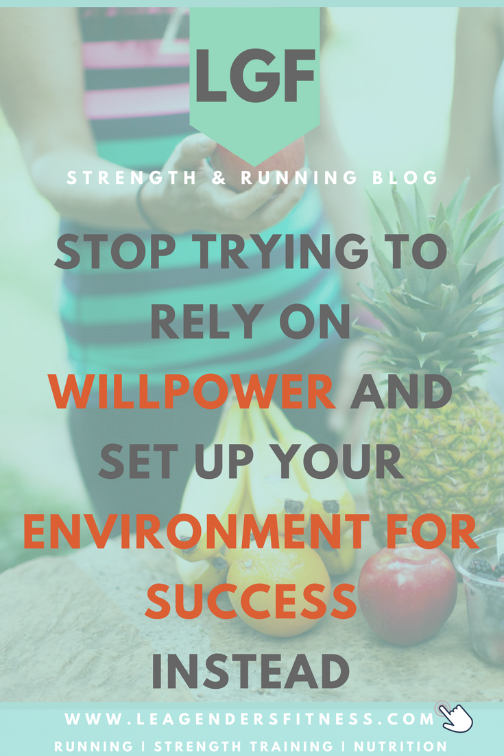 forget about willpower, how to set up your environment for nutrition success. Save to your favorite health and fitness board for later.