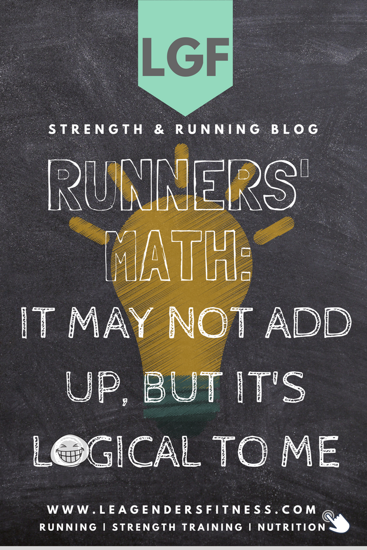 Runners' Math: It may not add up, but it's logical to me. Save to Pinterest for later.