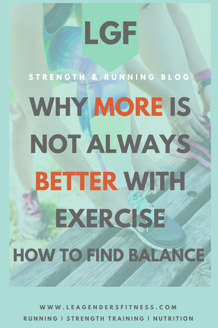Why more is not always better. How to find balance with exercise. Save to Pinterest for later.