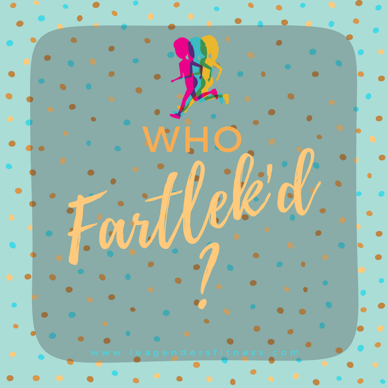 who Fartlek'd?