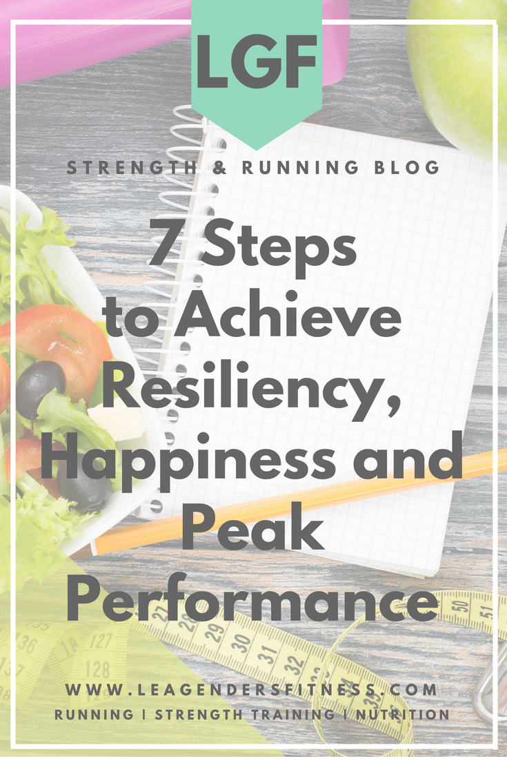 7 steps to achieve resiliency, happiness and peak performance. Save to your favorite Pinterest board for later.