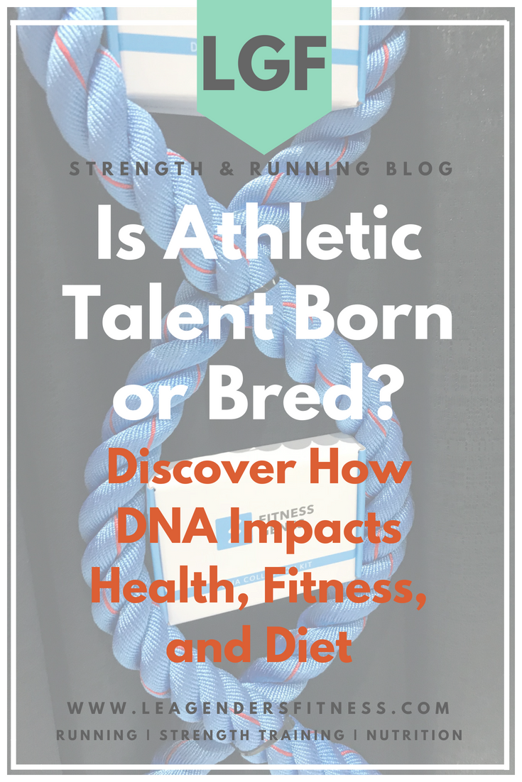 Is athletic talent born or bred. Discover how DNA impacts your health, fitness, and diet.