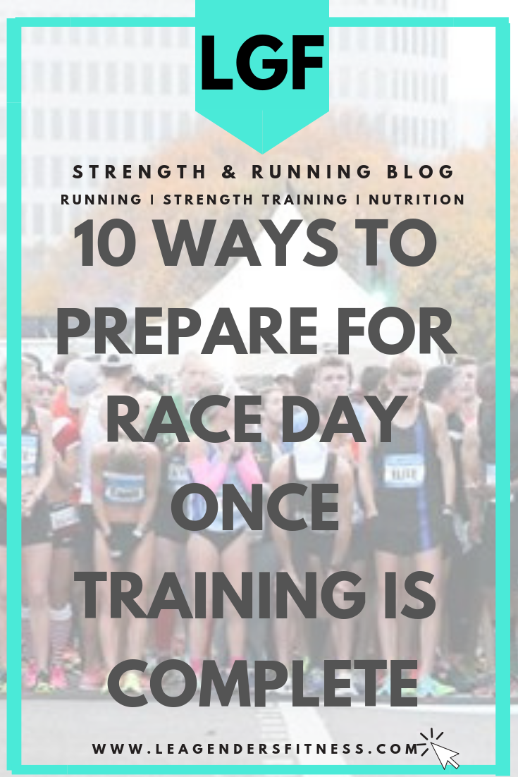 10 ways to prepare for race day once training is complete.