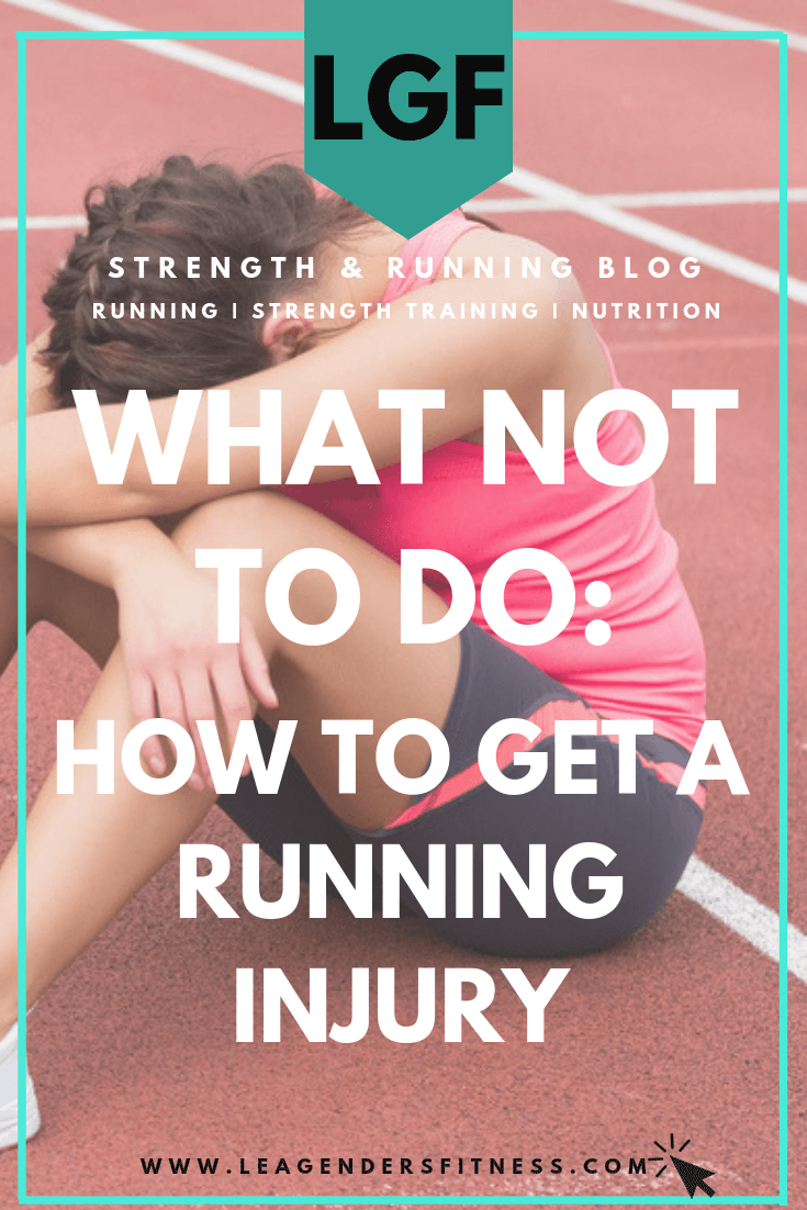 What Not To Do: How To Get a Running Injury. Save to your favorite Pinterest board for later.