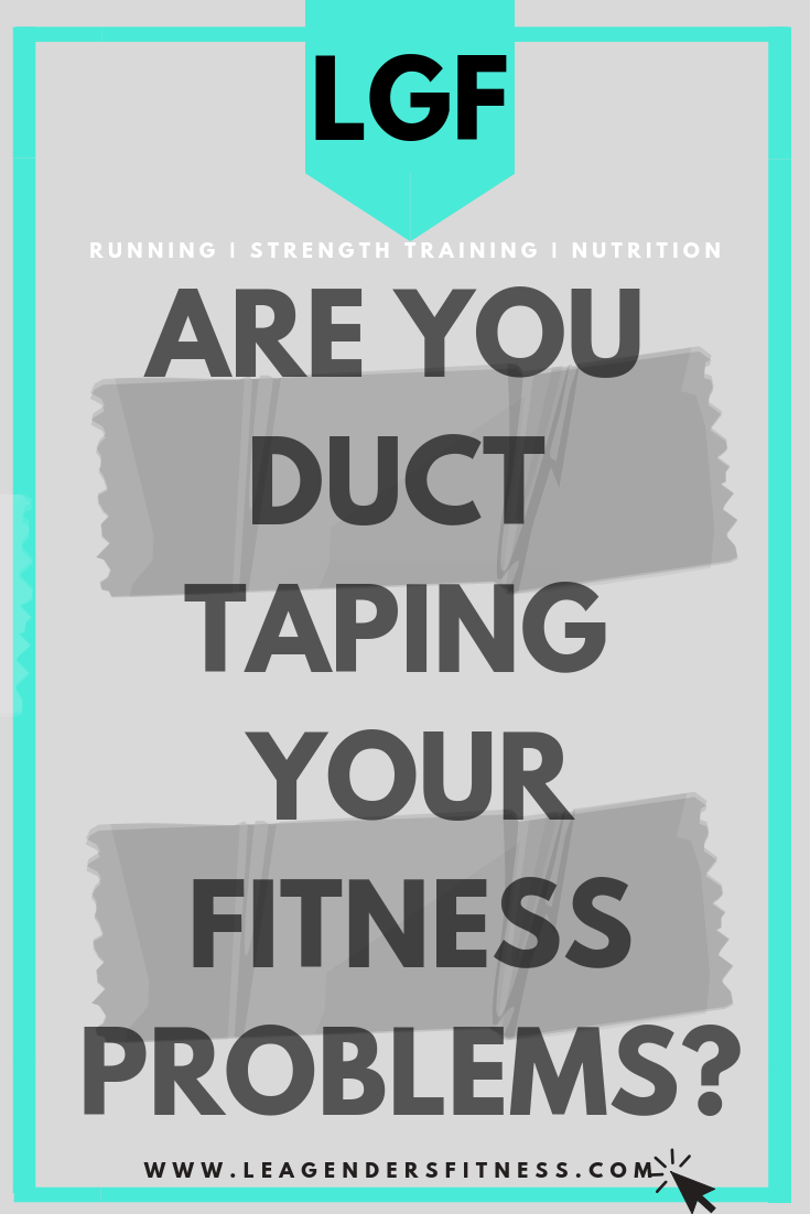 Are you duct taping your fitness problems? Save to your favorite Pinterest board to read later