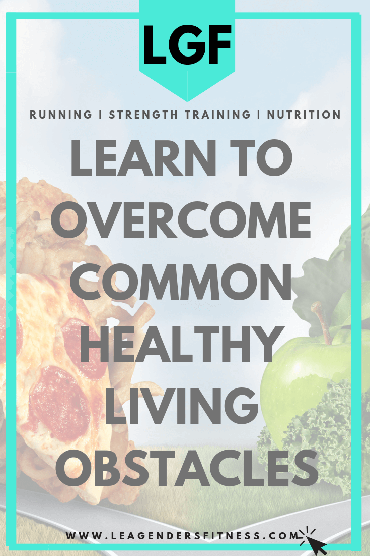 Learn to overcome common healthy living obstacles. Save to your favorite Pinterest board for later.