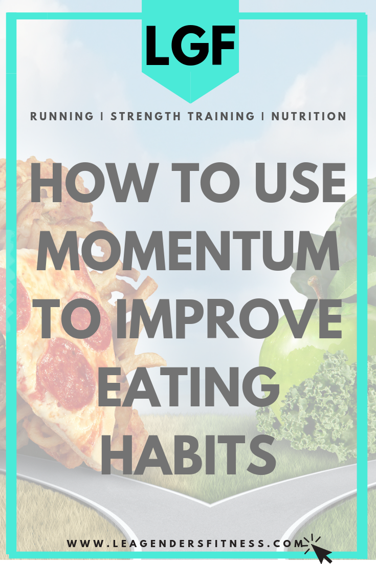 How to use momentum to improve eating habits. Save to your favorite Pinterest board to share.