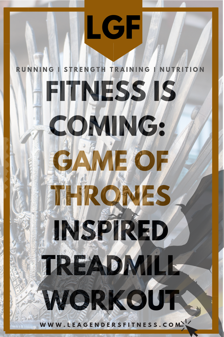 Game of Thrones inspired treadmill workout. Save to Pinterest to share.