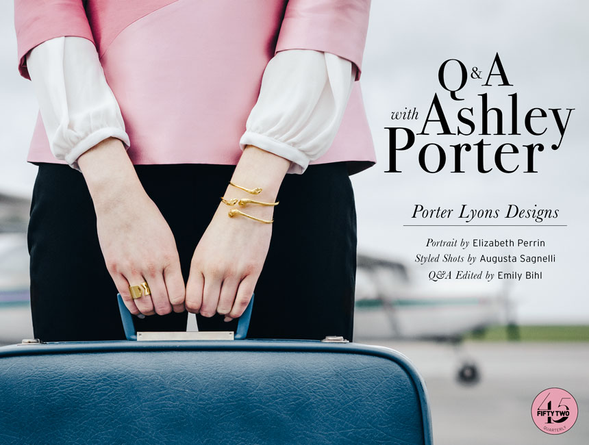 Q+A: ASHLEY PORTER OF PORTER LYONS