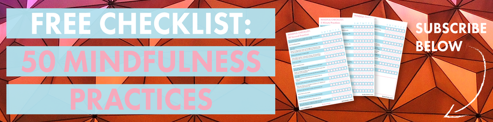 Subscribe for FREE Mindfulness Checklist
