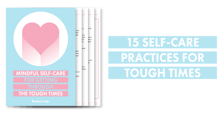 Mindful Self-care Ideas for getting through tough times