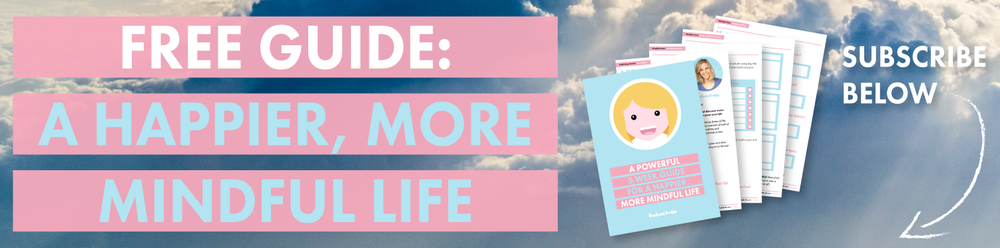 A Happier, more mindful life Free Guide